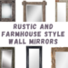 Rustic and Farmhouse Style Wall Mirrors