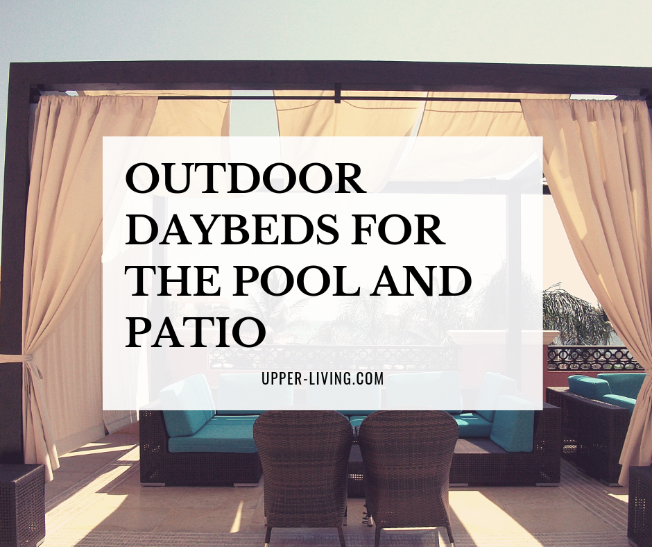 Outdoor Daybeds for the Pool and Patio