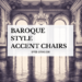 Baroque Style Accent Chairs