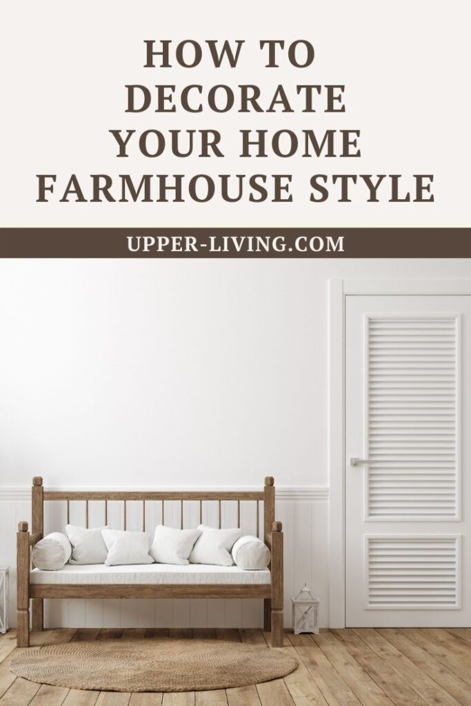 How To Decorate Your Home Farmhouse Style