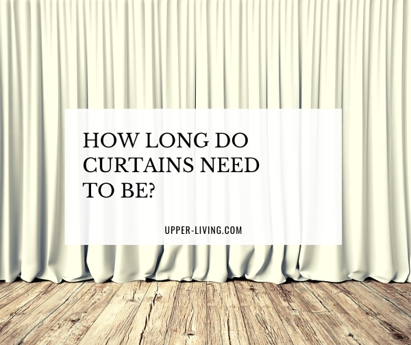 How Long Do Curtains Need To Be?