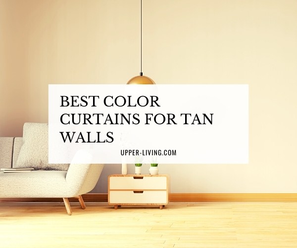 Best Color Curtains for Tan Walls